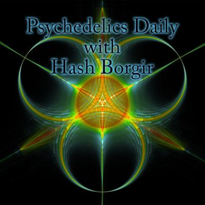 Cover art for Episode 134: Psychedelics Daily with Hash Borgir