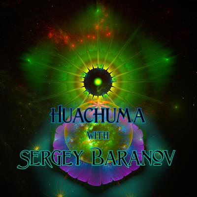 Cover art for Episode 117: Huachuma with Sergey Baranov