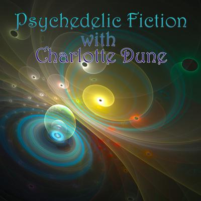 Cover art for Episode 119: Psychedelic Fiction with Charlotte Dune