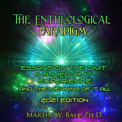 Cover art for Episode 122: The Entheological Paradigm, 2021 Edition Intro