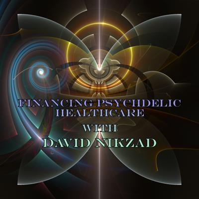 Cover art for Episode 123: Financing Psychedelic Healthcare with David Nikzad