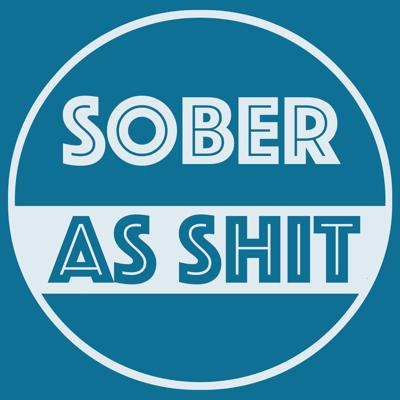 Sober as $#@! Podcast