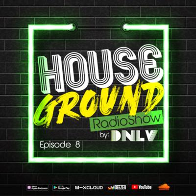 Cover art for Episode 8: House Ground RadioShow - Episode 8