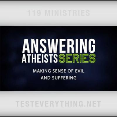 Cover art for Episode 515: Answering Atheists: Making Sense of Evil and Suffering
