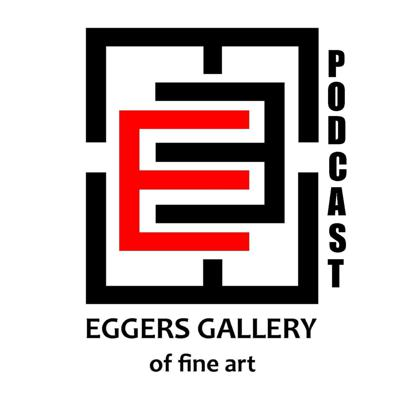 Eggers Gallery of Fine Art Podcast