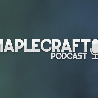 Cover art for Maplecraft Podcast :: Ep. 03 :: Christmas, Nether hub, MC telltale game & steam sales