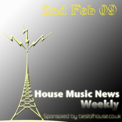 Cover art for House Music News Weekly - 2nd Feb 09