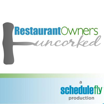 Restaurant Owners Uncorked - by Schedulefly