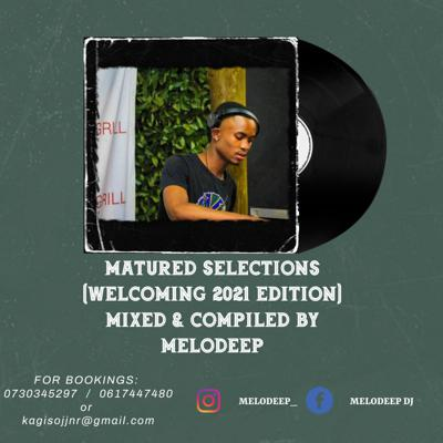 Cover art for Episode 1: Matured Selections (Welcoming 2021 Edition) Mixed & Compiled By MeloDeep