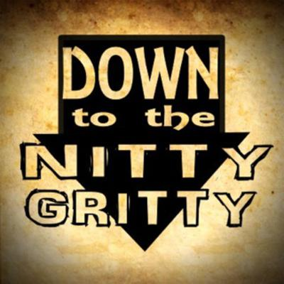 Down to the Nitty Gritty
