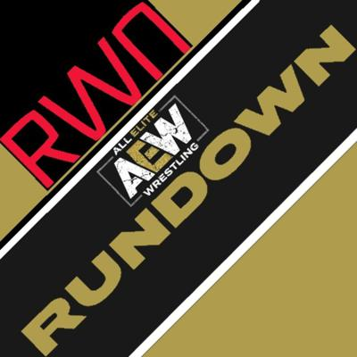 Cover art for AEW Rundown Ep. 34 - Is This Crazy Taxi?