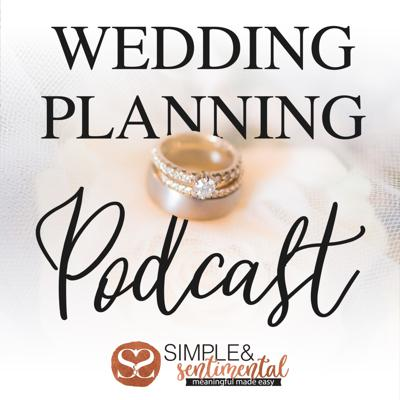 Wedding Planning Podcast by Simple & Sentimental