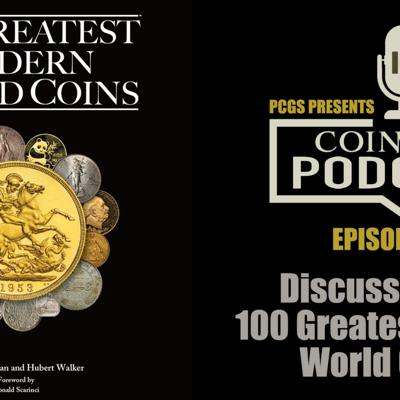 Cover art for CoinWeek Podcast #130: Discussing the 100 Greatest Modern World Coins