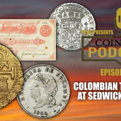 Cover art for CoinWeek Podcast: Colombian Treasures at Sedwick Auction