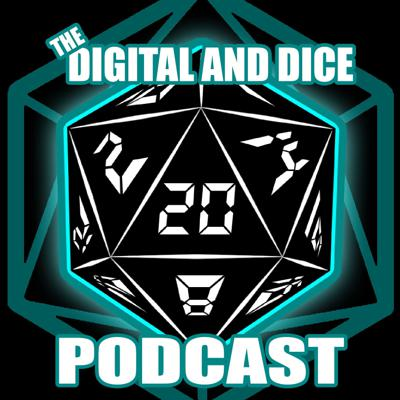 The Digital & Dice Podcast