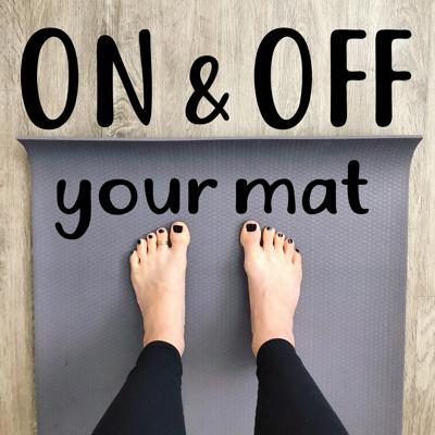 On and Off Your Mat Yoga Podcast