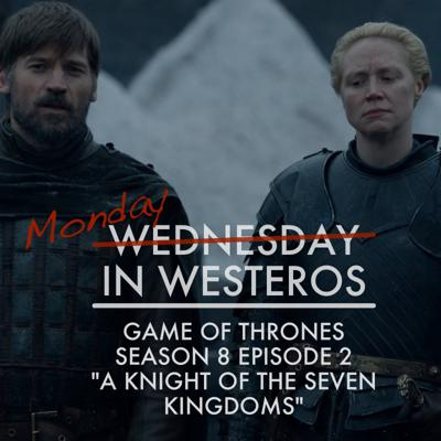 Cover art for Game of Thrones - S8E2 - A Knight of the Seven Kingdoms