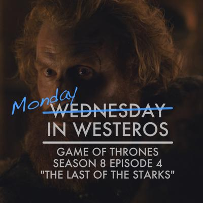 Cover art for Game of Thrones - S8E4 - The Last of the Starks