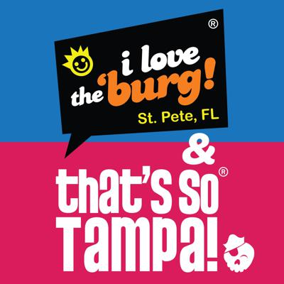 I Love the Burg & That's So Tampa