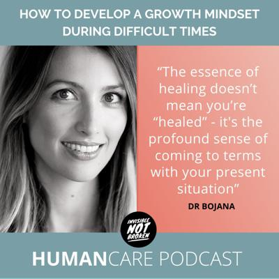 Cover art for (HumanCare podcast) How to Develop a Growth Mindset During Difficult Times: Dr. Bojana (Part 2)