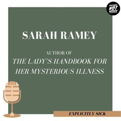 Cover art for (Explicitly Sick) ME, POTS, Mayo Clinic, and What Persephone Has To Do With It: Sarah Ramey - Part 1