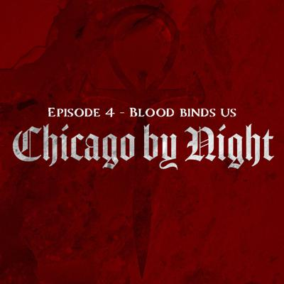 Cover art for Chicago by Night Episode 4 - Blood binds us