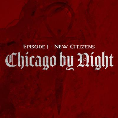 Cover art for Chicago by Night Episode 1 - New Citizens