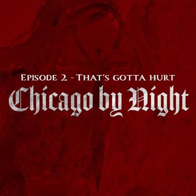 Cover art for Chicago by Night Episode 2 - That's gotta hurt