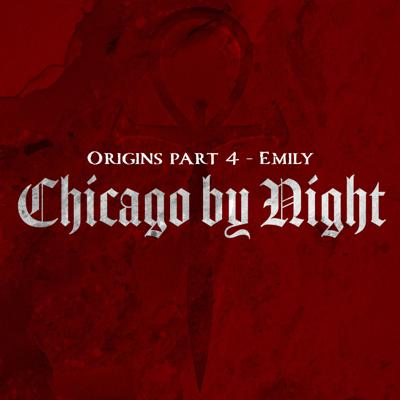 Cover art for Chicago by Night - Origins part 4: Emily