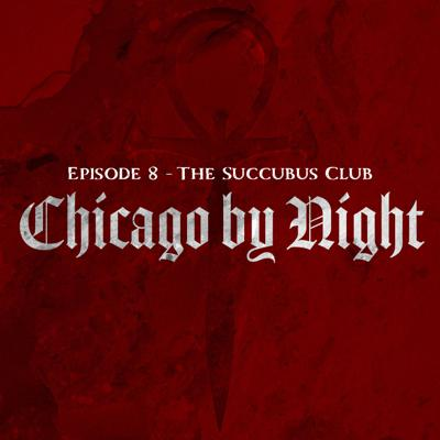 Cover art for Chicago by Night Episode 8 - The Succubus Club