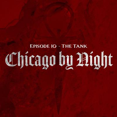 Cover art for Chicago by Night Episode 10 - The Tank