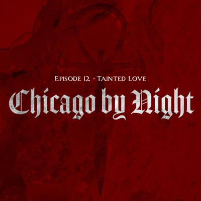 Cover art for Chicago by Night Episode 12 - Tainted Love
