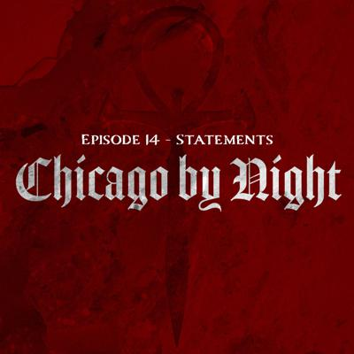 Cover art for Chicago by Night Ep. 14 - Statements