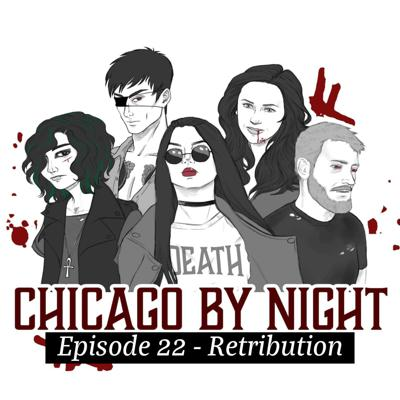 Cover art for Chicago by Night Ep. 22 - Retribution