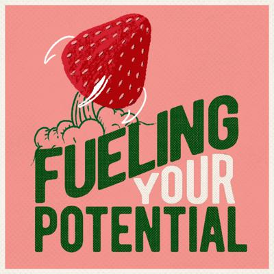 Fueling Your Potential