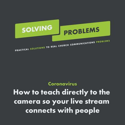 Cover art for Coronavirus: How to teach directly to the camera so your live stream connects with people