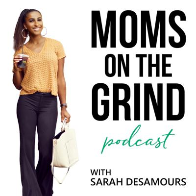 Moms On The Grind Podcast