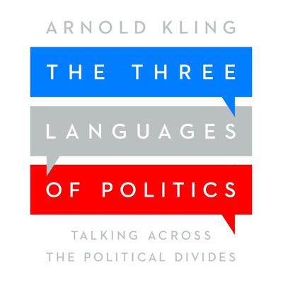 Cover art for The Three Languages of Politics by Arnold Kling