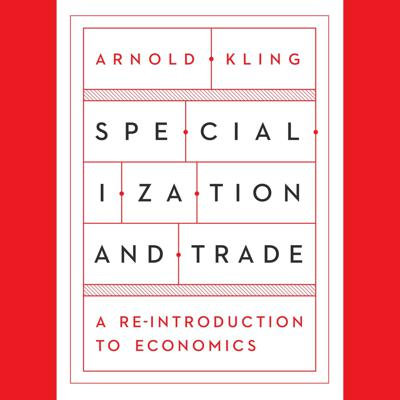 Cover art for Specialization and Trade: A Re-introduction to Economics