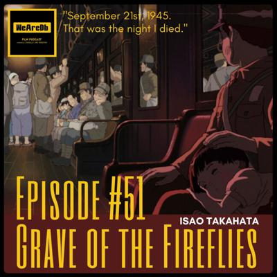Cover art for Episode #51 - Grave of the Fireflies
