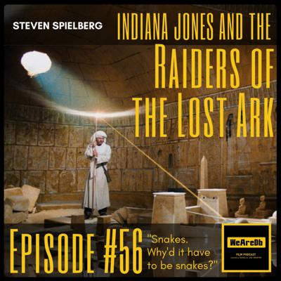 Cover art for Episode #56 - Indiana Jones and the Raiders of the Lost Ark