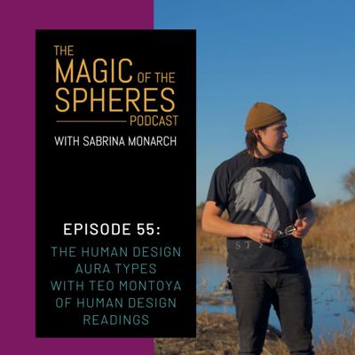 Cover art for 55. The Human Design Aura Types with Téo Montoya of Human Design Readings