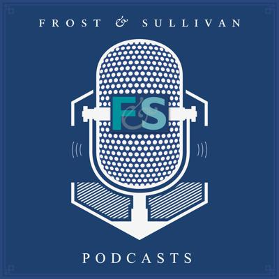 Frost & Sullivan Podcasts