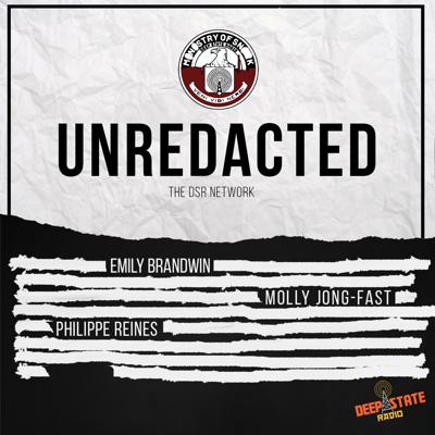 UNREDACTED by theDSRNetwork
