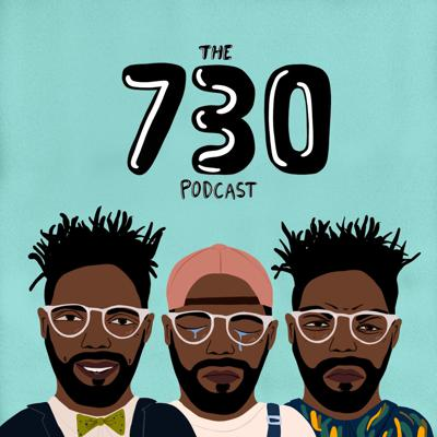 The 730 Podcast