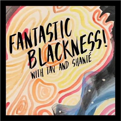 Fantastic Blackness is a bimonthly podcast by Tavia Nyong'o and Shanté Paradigm Smalls focused on Black Queer Trans art, politics, aesthetics, and news. Features interviews with artmakers, reviews of art shows, stage plays, books, film and television, and topical discussion. See acast.com/privacy for privacy and opt-out information.
