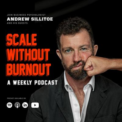 Scale Without Burnout with Andrew Sillitoe