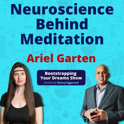 Cover art for 129 | Neuroscience Behind Meditation | Technology Aided Meditation For Improving Mental Health  | Ariel Garten