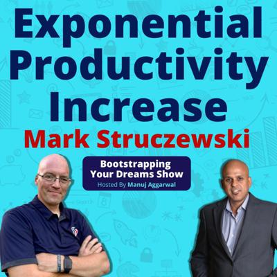 Cover art for 131 | Exponential Productivity Increase | Simple Tools To Avoid Distractions And Procrastination | Mark Struczewski