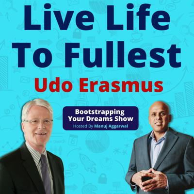 Cover art for 126 | Live Life To Fullest | Stay Focussed And Achieve Fulfilment In Life | Udo Erasmus